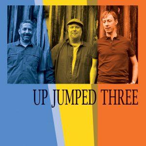 Up Jumped Three 2020 Album Art